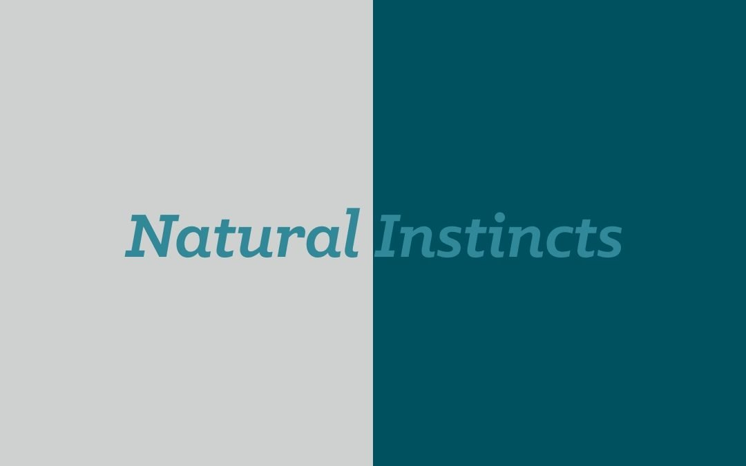 Natural Instincts: Why we override them and how to fix it.