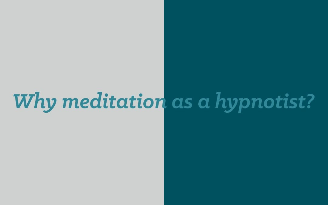 Why is a hypnotherapist preaching about meditation?