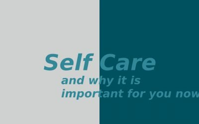 What is selfcare? And why is it important for you now?