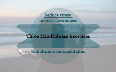 Three Mindfulness Exercises