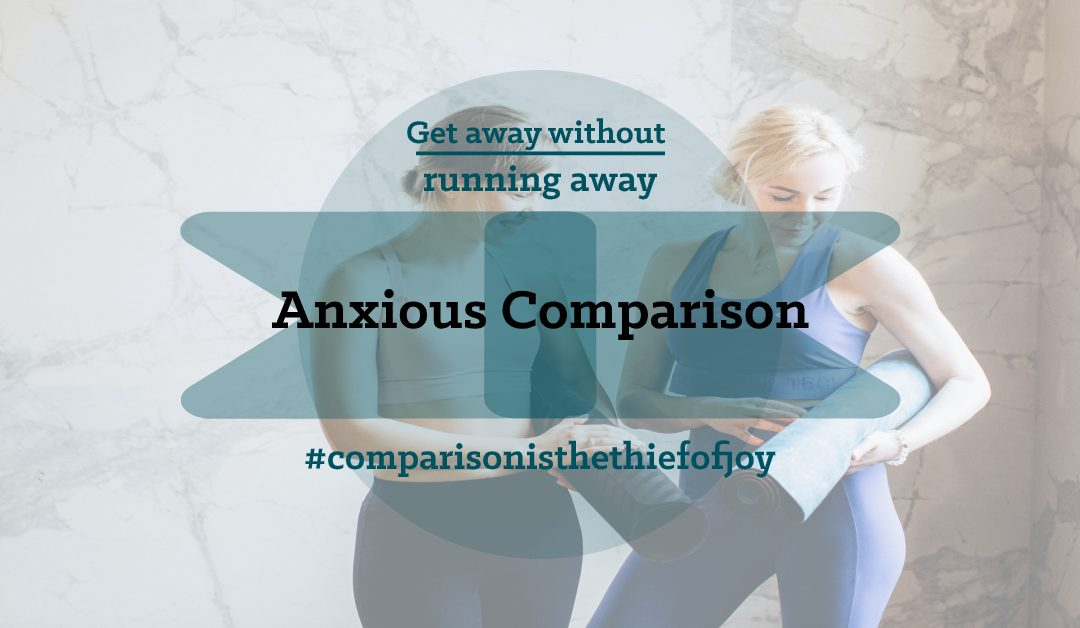 Get Away from Anxious Comparison without Running Away