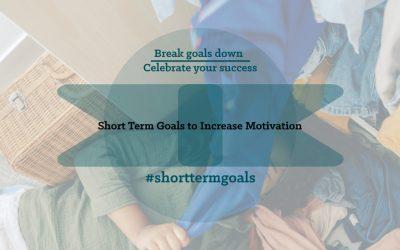 Short Term Goals to Increase Motivation