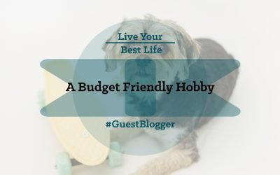 Budget-Friendly Hobbies for Your Best Life
