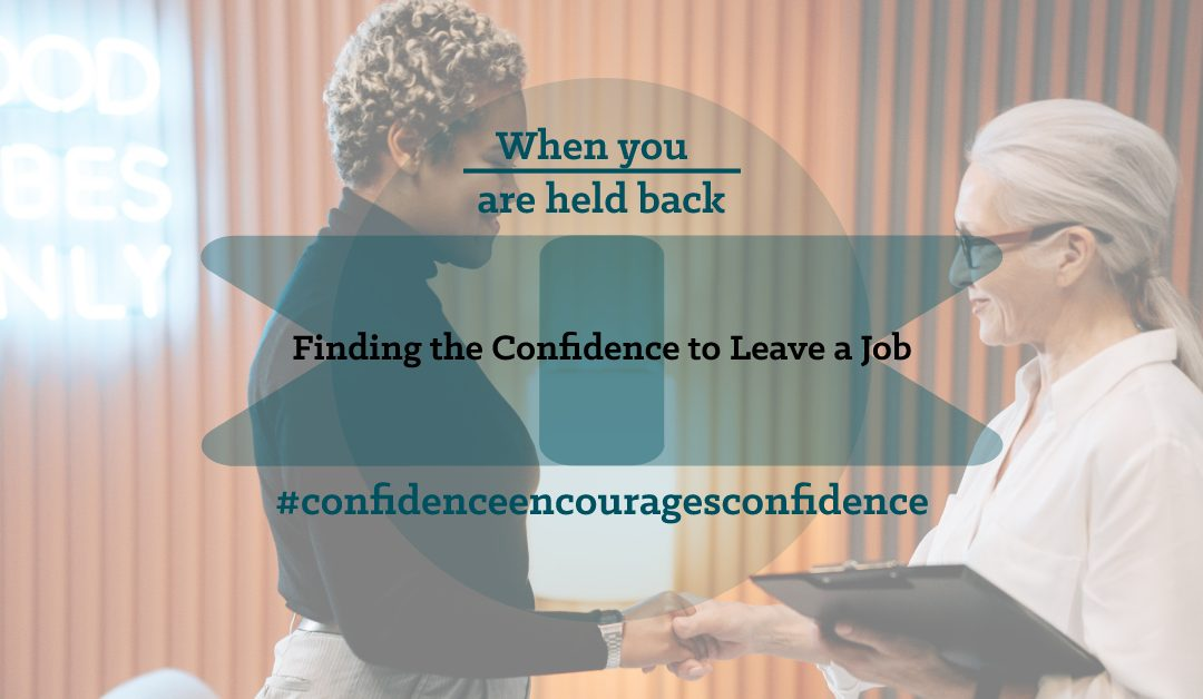 Confidence to leave a job