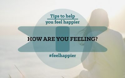 How Are You Feeling? Try these tips to feel happier today.