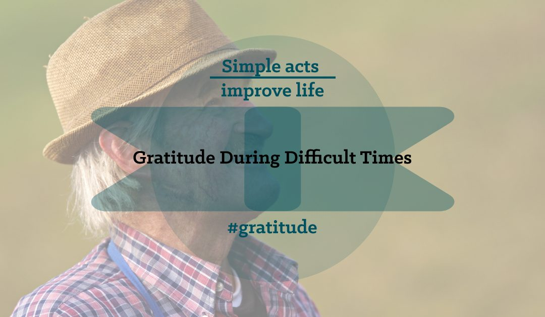 Practicing Gratitude During Difficult Times