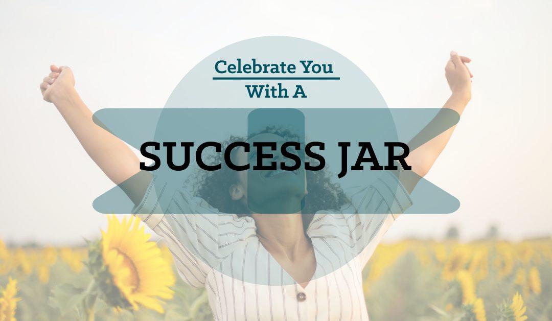 Celebrate Yourself with a Success Jar
