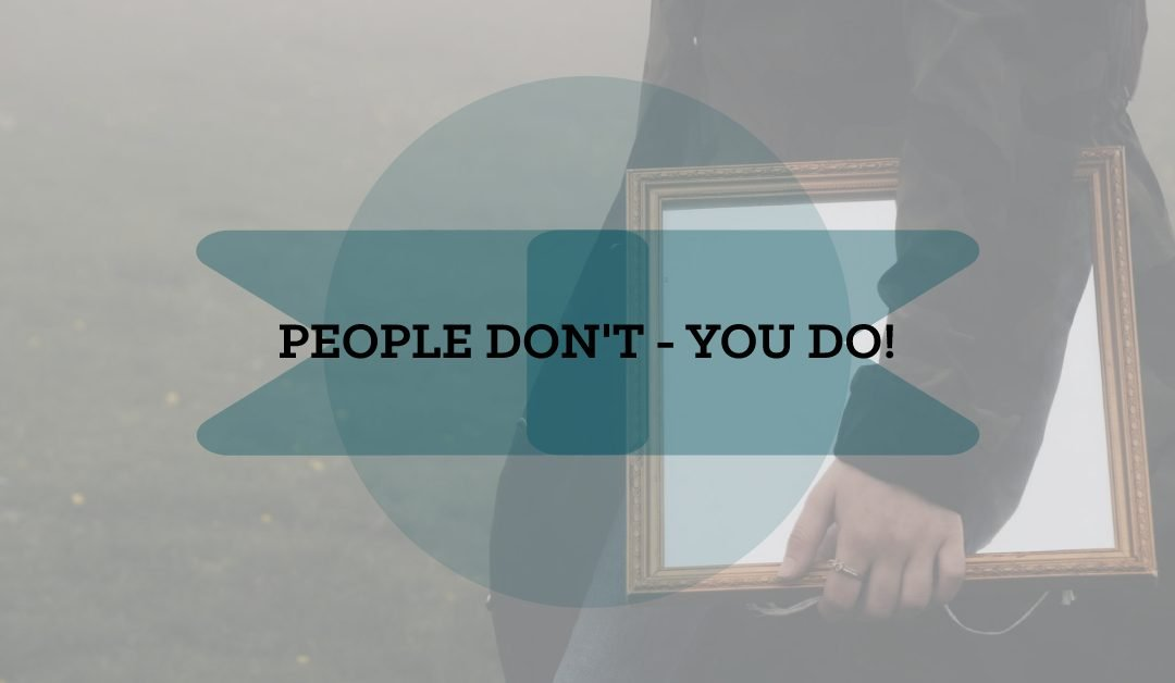 Feeling Uncomfortable? People Don't – You Do!