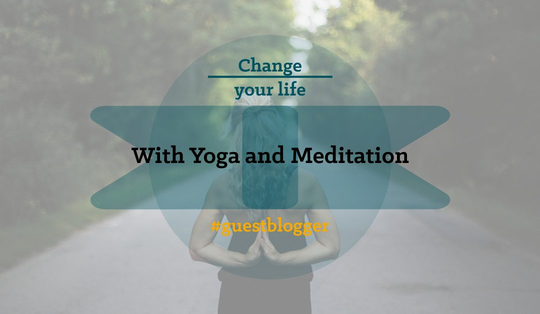 Change Your Life with Yoga and Meditation (No Matter What Age You Are)