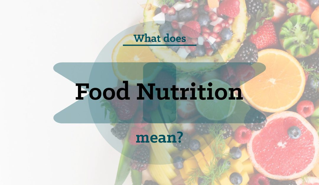 What Does Food Nutrition Mean?