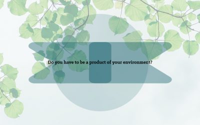 Do you have to be a product of your environment?