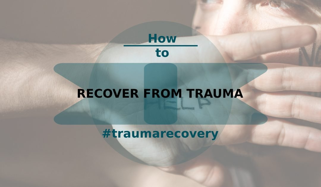 How to Recover from Trauma