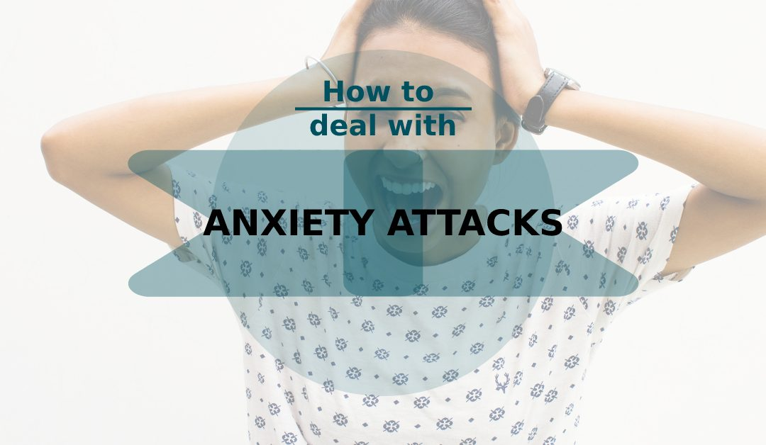 Anxiety Attacks and How to Deal with Them