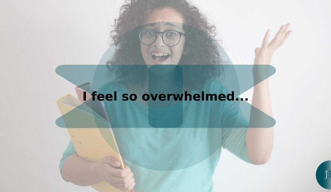 I am so overwhelmed…